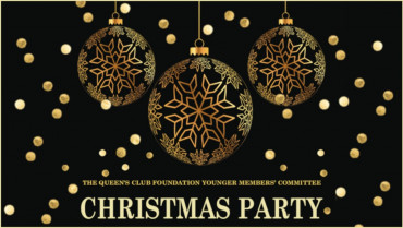 Queen's Club Foundation <br/>Christmas Drinks <br/> Party